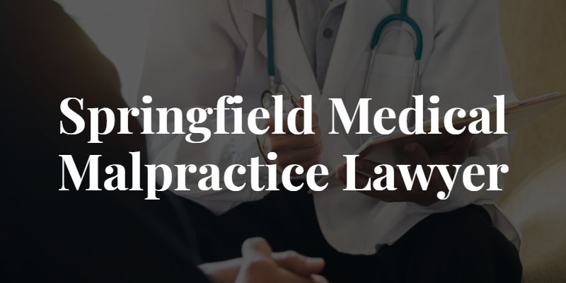 Springfield Medical Malpractice Lawyer