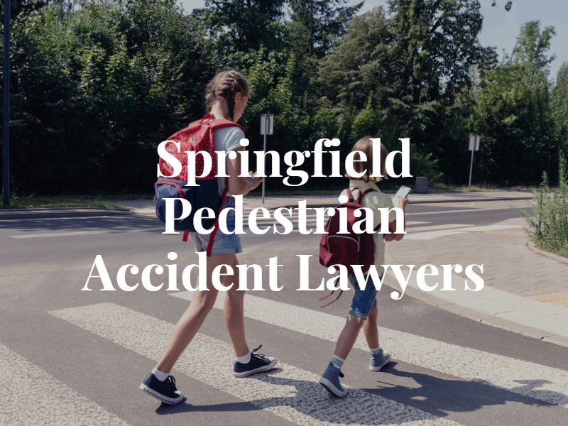 Springfield Pedestrian Accident Lawyer