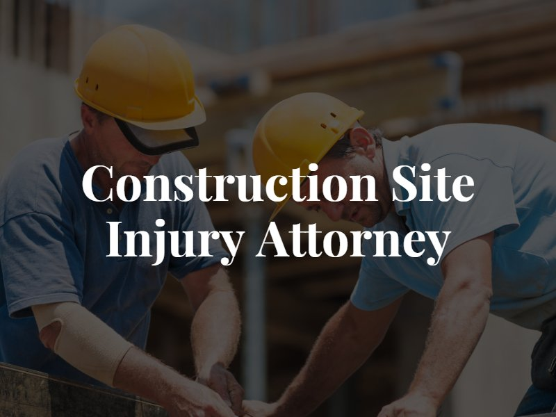 Conctruction Site Injury Lawyer