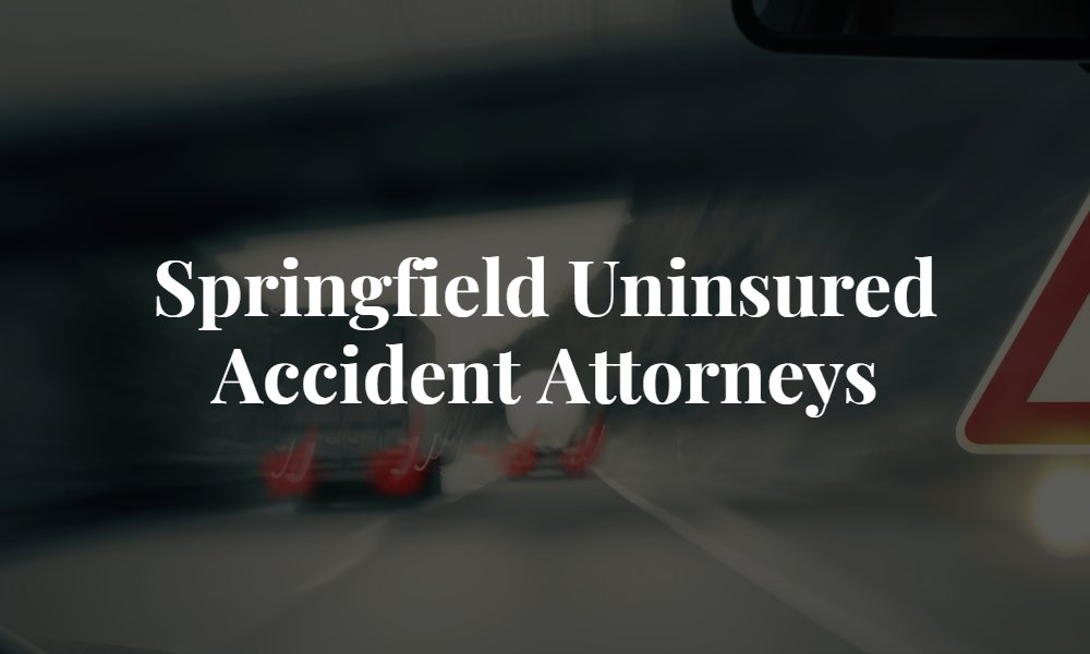 Springfield Uninsured Accident Attorneys